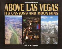 Above Las Vegas : Its Canyons and Mountains