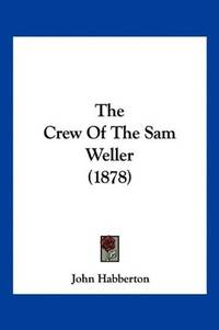 The Crew Of the Sam Weller