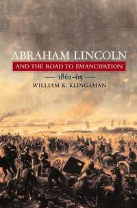 9780670867547 - Abraham Lincoln and the Road to Emancipation
