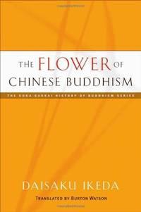 The Flower of Chinese Buddhism (Soka Gakkai History of Buddhism)