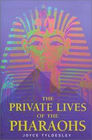THE PRIVATE LIVES OF THE PHARAOHS by  Joyce Tyldesley - First Edition - 2000 - from Gravelly Run Antiquarians and Biblio.com
