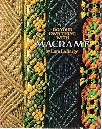 Do Your Own Thing With Macrame?