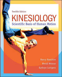 Kinesiology: Scientific Basis of Human Motion (12th Hardcover Edition)
