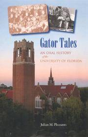 Gator Tales: An Oral History of the University of Florida. [1st hardcover]