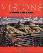 VISIONS OF THE WEST; Art and Artifacts from the Private Collections of J. P. Bryan, Torch Energy...