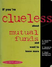 If You\'re Clueless about Mutual Funds