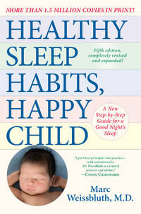 image of Healthy Sleep Habits, Happy Child: A New Step-by-step Program for a Good Night's Sleep