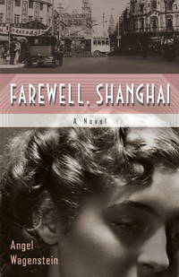 Farewell, Shanghai: A Novel. [First Hardcover]