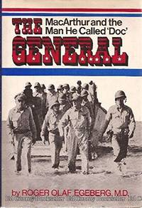 THE GENERAL: MACARTHUR AND THE MAN HE CALLED 'DOC'