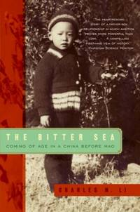 BITTER SEA : COMING OF AGE IN A CHINA BE