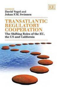 Transatlantic Regulatory Cooperation: The Shifting Roles of the EU, the US and California