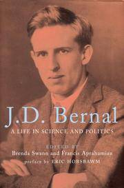 J.D. Bernal A Life in Science and Politics