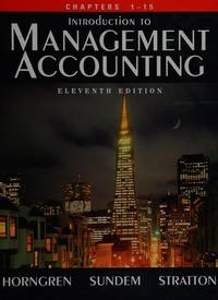 image of Introduction to Management Accounting: Chapters 1-15 (Alternate 11th Edition)