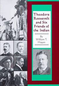Theodore Roosevelt and Six Friends of the Indian.