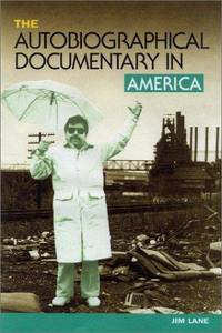 The Autobiographical Documentary in America (Wisconsin Studies in Autobiography)