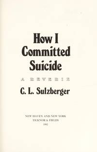How I Committed Suicide: A Reverie