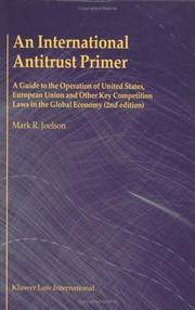 An International Antitrust Primer: A Guide to the Operation of the United States, European Union, and Other Key Competition Laws in the Global Economy