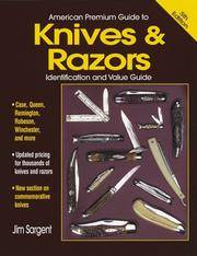 American Premium Guide to Knives & Razors: Identification and Value Guide (5th Edition)