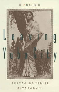 Leaving Yuba City by  Chitra Banerjee Divakaruni - Signed First Edition - from MostlySignedBooks and Biblio.com