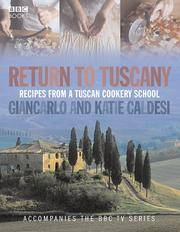RETURN TO TUSCANY: RECIPES FROM A TUSCAN COOKERY SCHOOL. [Both co-authors' SIGNED copy.]
