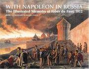 With Napoleon in Russia : the Illustrated Memoirs of Faber Du Faur, 1812 / Edited and Translated...