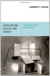 HABILITATION, HEALTH, AND AGENCY: A FRAMEWORK FOR BASIC JUSTICE(HB)