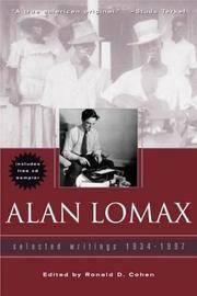 Alan Lomax: Selected Writings 1934-1997 [Includes unopened CD sampler].