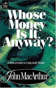 Whose Money Is It Anyway? MacArthur, John