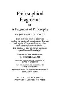 Philosophical Fragments or A Fragment Of Philosophy By Johannes Climacus