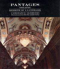 Pantages Theatre: Rebirth of a Landmark by  Constance; Mike Filey and John Lindsay (historical research) Olsheski - 1st Edition - 1989 - from Saucony Book Shop and Biblio.com