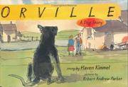 Orville: A Dog Story (Bccb Blue Ribbon Fiction Books (Awards)) by Kimmel, Haven