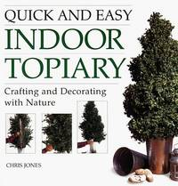 Quick and Easy Indoor Topiary