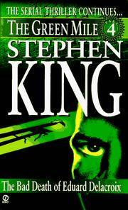 Green Mile book 4: The Bad Death of Eduard Delacroix: The Green Mile, Part 4 by  Stephen King - Paperback - from Good Deals On Used Books (SKU: 00013200668)