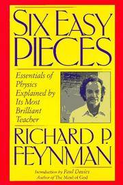 Six Easy Pieces: Essentials of Physics Explained by Its Most Brilliant Teacher by  Richard P Feynman - First Edition - 1994 - from Montana Book Company and Biblio.com