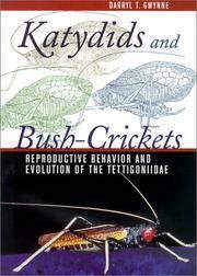 Katydids and Bush-Crickets: Reproductive Behavior and Evolution of the Tettigoniidae