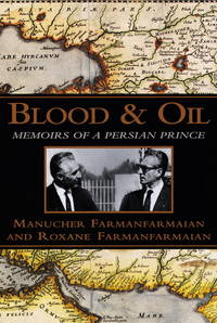Blood and Oil:: Memoirs of a Persian Prince
