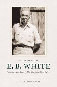 In the Words Of E B White