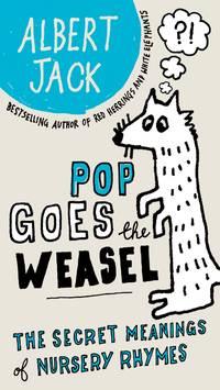 Pop Goes the Weasel: The Secret Meanings of Nursery Rhymes