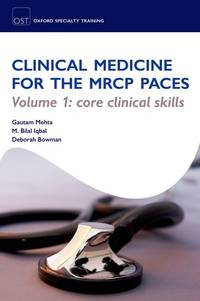 OST: Clinical Medicine for the MRCP PACES: Volume 1: Core Clinical Skills (Oxford Specialty Training: Revision Texts) by  Bilal  Gautam; Iqbal - Paperback - from ProfessionalandAcademicBookstore and Biblio.com