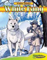 White Fang (Graphic Classics) (Graphic Classics) by Joe Dunn Jack London - July 2007 - from The Published Page and Biblio.com