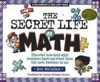 The Secret Life of Math: Discover How (and Why) Numbers Have Survived From the Cave Dwellers to...