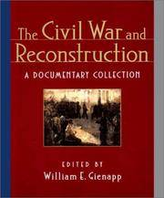 The Civil War and Reconstruction: A Documentary Collection by William E. Gienapp (Editor) - Paperback - [ Edition: First ] - from BookHolders and Biblio.com