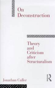 On Deconstruction : Theory and Criticism after Structuralism by  Jonathan Culler - Paperback - 1998 - from Manchester By the Book (SKU: 405321)