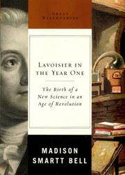 Lavoisier in the Year One; the birth of a new science in an age of revolution (Great Discoveries series)