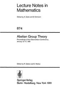 Abelian group theory: Proceedings of the Oberwolfach conference, January 12-17, 1981 (Lecture...