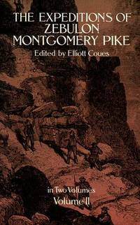 The Expeditions of Zebulon Montgomery Pike (Volume 2)