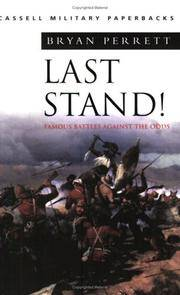 Last Stand Famous Battles Against the Odds