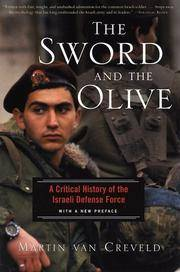 The Sword and the Olive : A Critical History of the Israeli Defense Force by  Martin Van Creveld - Paperback - 2002 - from 50000books.com and Biblio.com