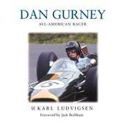 Dan Gurney: The Ultimate Racer by Karl Ludvigsen; Foreword-Jack Brabham - Hardcover - 2000-08 - from Ergodebooks (SKU: SONG1859606555)