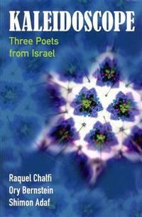KALEIDOSCOPE: Three Poets from Israel